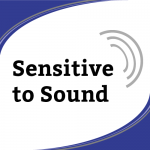 Sensitive to Sound
